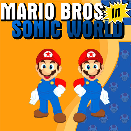 Mario Bros in Sonic World
