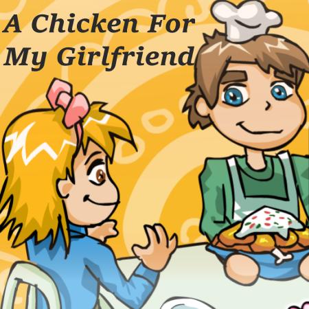 A chicken for my girlfriend