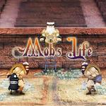 Mob's Life
