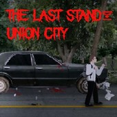 The Last Stand: Union City