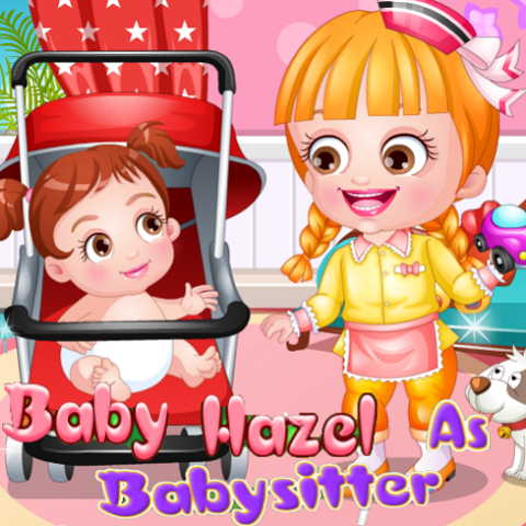 Baby Hazel: As Babysitter