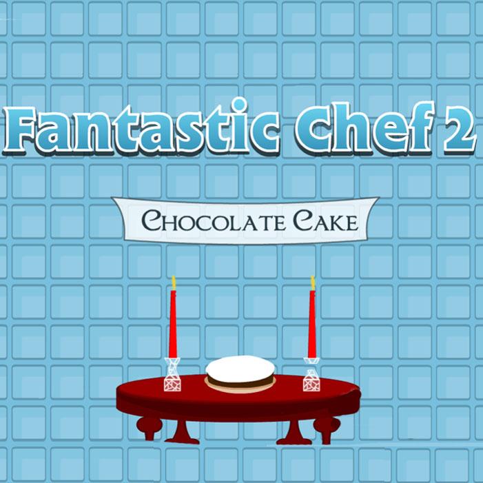 Fantastic Chef 2: Chocolate Cake