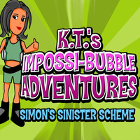 K.T.'s Impossi-Bubble Adventures: Simon's Sinister Scheme