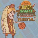 Super Sports Surgery Basketball
