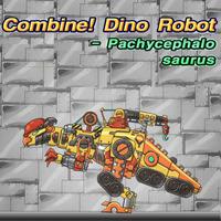 Combine! Dino Robot: Pachycephalo Saurus