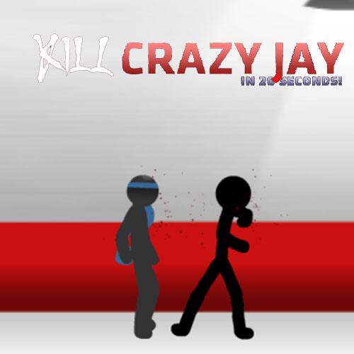 Kill Crazy Jay In 20 Seconds