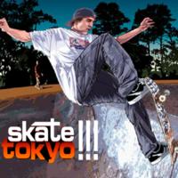 Skate Tokyo!!!