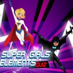 Super Girl Elements Quiz