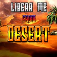 Libera Me From Desert