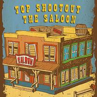Top Shootout The Saloon